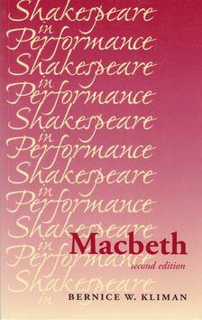KLIMAN, BERNICE W, - Shakespeare in Performance - Macbeth [antikvár]