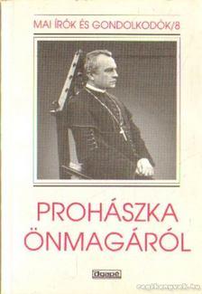 Szabó Ferenc S.J. - Prohászka önmagáról [antikvár]