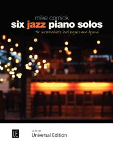 CORNICK, MIKE - SIX JAZZ PIANO SOLOS FOR INTERMEDIATE-LEVEL PLAYERS AND BEYOND