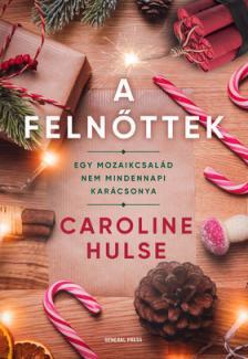 Caroline Hulse - A felnőttek [eKönyv: epub, mobi]