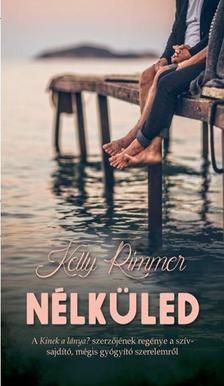 Kelly Rimmer - Nélküled