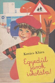 Kovács Klára - Egyedül járok iskolába! [antikvár]