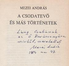 Mezei András - A csodatevő és más történetek (dedikált) [antikvár]