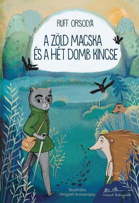 Ruff Orsolya - A zöld macska és a hét domb kincse
