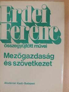 Erdei Ferenc - Mezőgazdaság és szövetkezet [antikvár]
