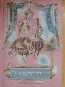 Alberto Moravia - Te, ki életet adtál... [antikvár]