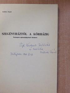 Szállási Árpád - Szegényháztól a kórházig (dedikált példány) [antikvár]