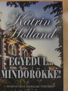Katrin Holland - Egyedül... mindörökké! [antikvár]