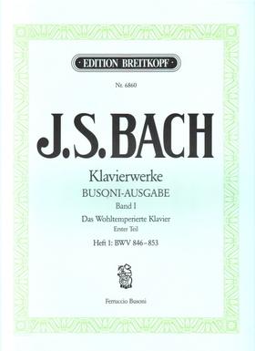 J. S. Bach - KLAVIERWERKE BUSONI-AUSGABE BAND I: DAS WOHLTEMPERIERTE KLAVIER ERSTER TEIL HEFT 1: BWV 846-853