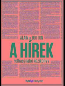 Alain de Botton - A hírek - Felhasználói kézikönyv