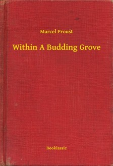 Marcel Proust - Within A Budding Grove [eKönyv: epub, mobi]
