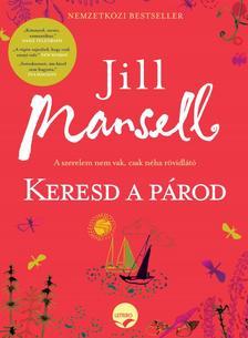 Jill Mansell - Keresd a párod! - A szerelem nem vak, csak néha rövidlátó