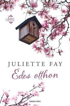 Juliette Fay - Édes otthon [antikvár]