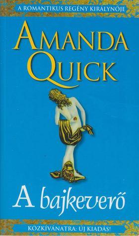 Amanda Quick - A bajkeverő [antikvár]