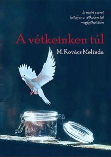 M. Kovács Melinda - A vétkeinken túl