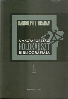 Randolph L. Braham - A magyarországi holokauszt bibliográfiája 1-2. [antikvár]