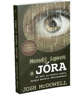 Josh McDowell - Mondj igent a jóra