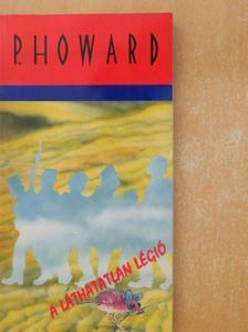 P. Howard - A Láthatatlan Légió [antikvár]