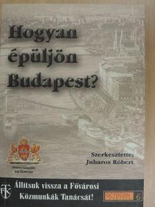 Bálint Tibor - Hogyan épüljön Budapest? [antikvár]