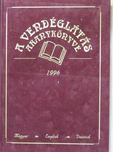 Gönczi Annamária - A vendéglátás aranykönyve 1996 [antikvár]