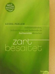 Georg Parlow - Zart Besaitet [antikvár]