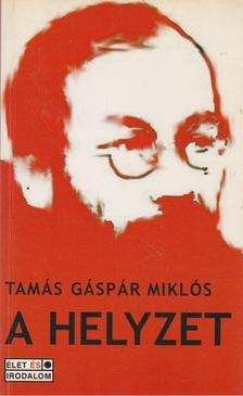 Tamás Gáspár Miklós - A helyzet [antikvár]