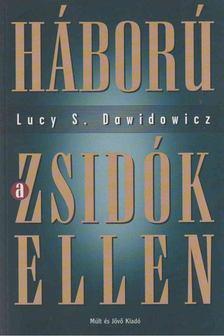 Dawidowicz, Lucy S. - Háború a zsidók ellen [antikvár]