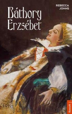 Rebecca Johns - Báthory Erzsébet