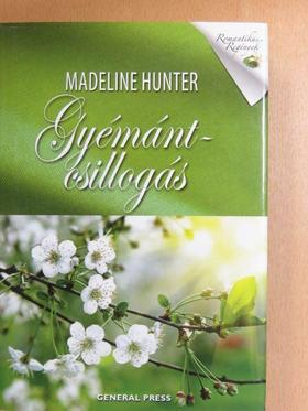 Madeline Hunter - Gyémántcsillogás [antikvár]
