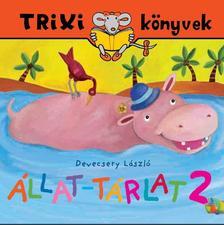DEVECSERY LÁSZLÓ - TRIXI KÖNYVEK - ÁLLAT-TÁRLAT 2.