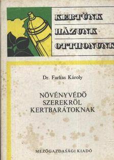 Farkas Károly - Növényvédőszerekről kertbarátoknak [antikvár]