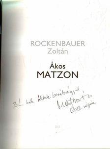 Rockenbauer Zoltán - Ákos Matzon (dedikált) [antikvár]