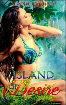 Moira Nelligar Alana Church, - Island of Desire [eKönyv: epub, mobi]