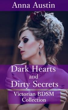 Austin Anna - Dark Hearts And Dirty Secrets - Victorian BDSM Collection [eKönyv: epub, mobi]