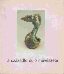 K. Kovalovszky Márta - A századforduló művészete [antikvár]