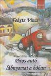Fekete Vince - Piros autó lábnyomai a hóban [antikvár]
