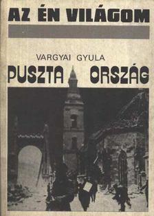 Vargyai Gyula - Puszta ország [antikvár]