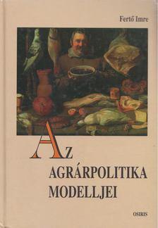Fertő Imre - Az agrárpolitika modelljei [antikvár]