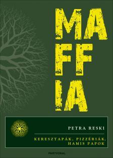 Reski Petra - Maffia - Keresztapák, pizzériák, hamis papok
