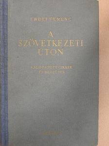 Erdei Ferenc - A szövetkezeti úton [antikvár]