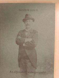 Sándor János - Az elfeledett színigazgató [antikvár]