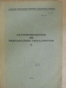 Dr. Bálint Sándor - Katonapedagógiai és pszichológiai tanulmányok 4. [antikvár]