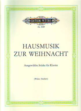 HAUSMUSIK ZUR WEIHNACHT, AUSGEWAEHLTE STÜCKE FÜR KLAVIER (W.FRICKERT)