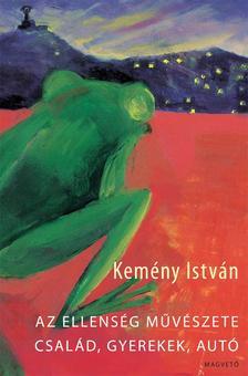 Kemény István - Az ellenség művészete - Család, gyerekek, autó ***