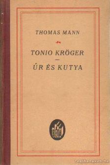 Thomas Mann - Tonio Kröger; Úr és kutya [antikvár]
