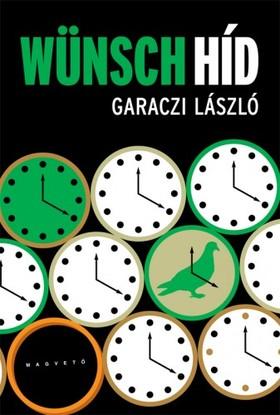 Garaczi László - Wünsch-híd [eKönyv: epub, mobi]