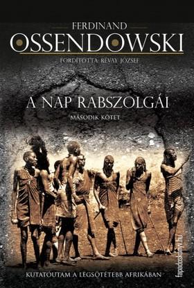 Ossendowski Ferdinand - A nap rabszolgái II. kötet [eKönyv: epub, mobi]