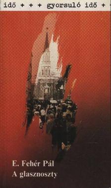 E. Fehér Pál - A glasznoszty [antikvár]