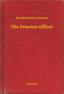 DAVID HERBERT LAWRENCE - The Prussian Officer [eKönyv: epub, mobi]
