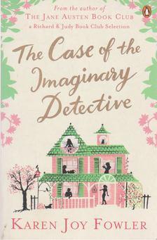 Karen Joy Fowler - The Case of the Imaginary Detective [antikvár]